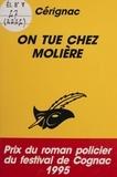 Dominique Cerignac - On tue chez Molière.