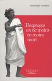 Dominique Chabrol - Desproges est de moins en moins mort.