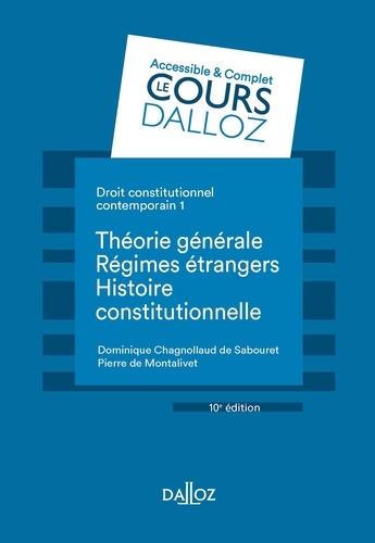 Dominique Chagnollaud - Droit constitutionnel contemporain 1. Théorie générale - Les régimes étrangers - Histoire - 10e éd.