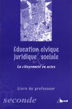 Dominique Chagnollaud et Olivier Pétré-Grenouilleau - Education civique, juridique & sociale 2e La citoyenneté en actes - Livre du professeur.