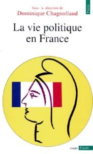 Dominique Chagnollaud et  Collectif - La vie politique en France.