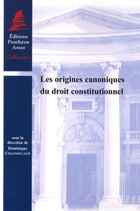 Dominique Chagnollaud - Les origines canoniques du droit constitutionnel.