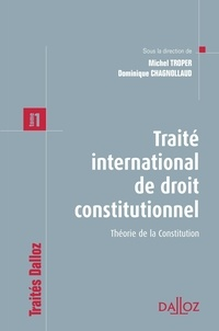 Dominique Chagnollaud et Michel Troper - Traité international de droit constitutionnel - Tome 1 : Théorie de la Constitution.