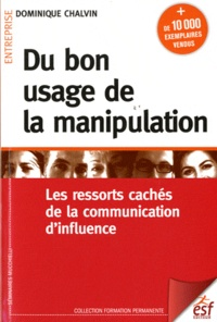 Du bon usage de la manipulation - Les ressorts cachés de la communication dinfluence.pdf