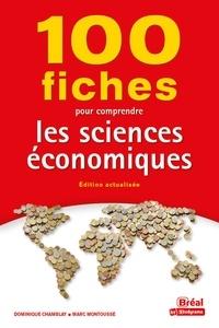 Dominique Chamblay et Marc Montoussé - 100 fiches pour comprendre les sciences économiques.
