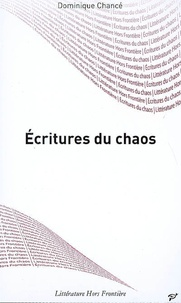 Dominique Chancé - Ecritures du chaos.