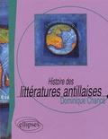Dominique Chancé - Histoire des littératures antillaises.