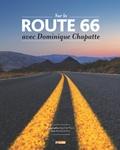 Dominique Chapatte et Cyril de Plater - Sur la Route 66 avec Dominique Chapatte.