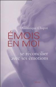 Dominique Chapot - Emois en moi - Se réconcilier avec ses émotions.
