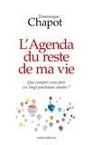 Dominique Chapot - L'agenda du reste de ma vie.