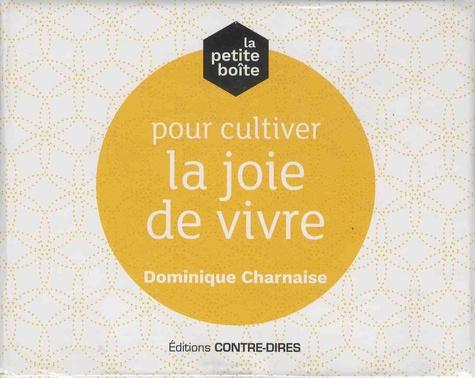 Dominique Charnaise - La petite boîte pour cultiver la joie de vivre.