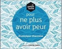 Dominique Charnaise - La petite boîte pour ne plus avoir peur.