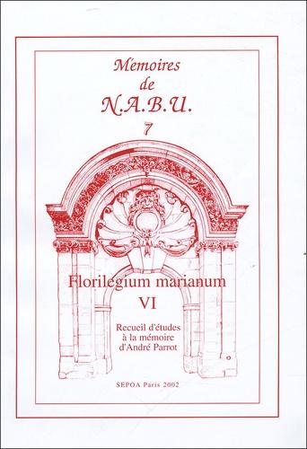 Dominique Charpin et Jean-Marie Durand - Florilegium marianum - Tome 6, Recueil d'études à la mémoire d'André Parrot.