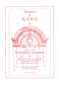 Dominique Charpin et Nele Ziegler - Florilegium marianum - Tome 5, Mari et le Proche-Orient à l'époque amorrite.