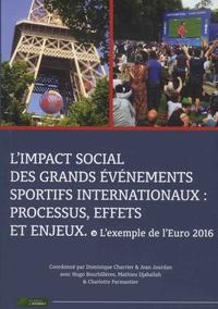 Dominique Charrier et Jean Jourdan - L'impact social des grands événements sportifs internationaux : processus, effets et enjeux - L'exemple de l'Euro 2016.