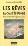 Dominique Charriere - Les rêves et la chair du monde - Pour un retour à l'imagination active.