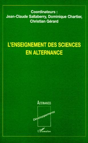 Dominique Chartier et Jean-Claude Sallaberry - L'enseignement des sciences en alternance.