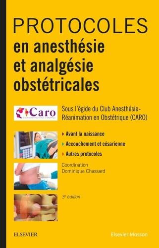 Dominique Chassard - Protocoles en anesthésie et analgésie obstétricales.