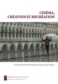 Dominique Chateau et José Moure - Cinéma, création et récréation.
