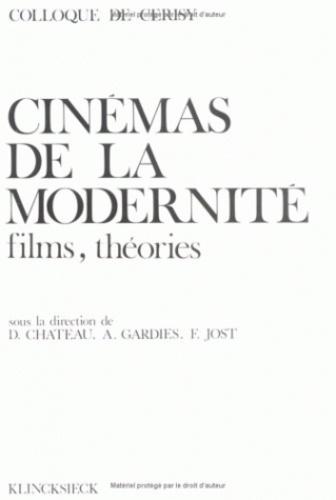 Dominique Chateau - Cinémas de la modernité : Films, Théories - Colloque de Cerisy.