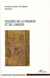 Dominique Chateau et  Père Salabert - Figures de la passion et de l'amour.