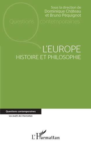 Dominique Chateau et Bruno Péquignot - L'Europe - Histoire et philosophie.