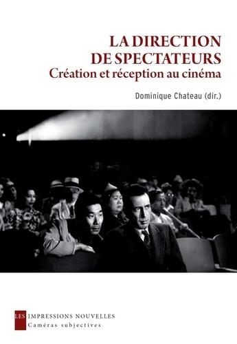 La direction de spectateurs. Création et réception au cinéma