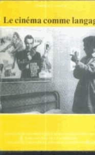 Dominique Château - Le cinéma comme langage.