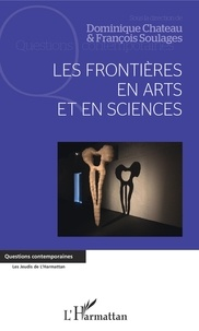 Dominique Chateau et François Soulages - Les frontières en arts et en sciences.