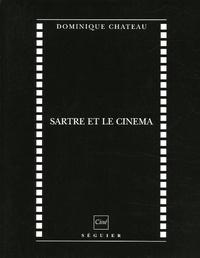 Dominique Chateau - Sartre et le cinéma.