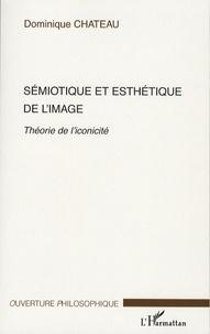 Dominique Chateau - Sémiotique et esthétique de l'image - Théorie de l'iconicité.