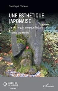 Dominique Chateau - Une esthétique japonaise - L'art et le goût en mode flottant.