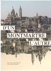 Dominique Chauvat et François Pédron - D'un Montmartre l'autre - Edition bilingue français-anglais.