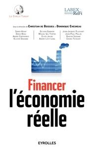 Dominique Chesneau et Christian de Boissieu - Financer l'économie réelle.