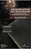 Dominique Chevalier - Géographie du souvenir - Ancrages spatiaux des mémoires de la Shoah.
