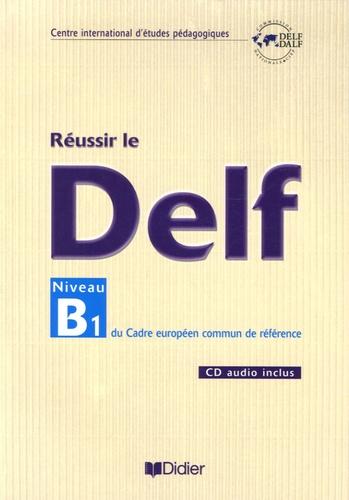 Dominique Chevallier-Wixler et Yves Dayez - Réussir le DELF - Niveau B1 du Cadre européen commun de référence.