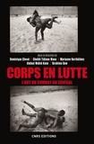 Dominique Chevé et Cheikh Tidiane Wane - Corps en lutte - L'art du combat au Sénégal.