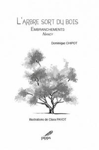 Dominique Chipot - L'arbre sort du bois - Anthologie de haïkus.