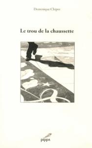 Dominique Chipot - Le trou de la chaussette - Haïkus, tercets et photos.