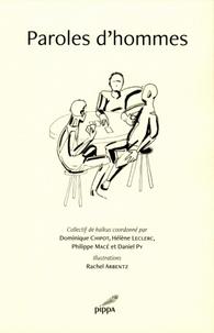 Dominique Chipot et Hélène Leclerc - Paroles d'hommes.