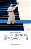 Dominique Chivot - Le testament de Jean-Paul II.