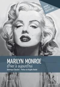 Dominique Choulant - Marilyn Monroe d'hier à aujourd'hui.