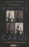 Dominique Choulant - Martine Carol - Ou Le destin de la Marilyn française.