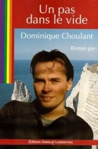 Dominique Choulant - Un pas dans le vide.