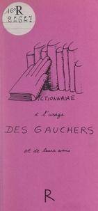 Dominique Choumatcher et Miller Levy - Dictionnaire à l'usage des gauchers et de leurs amis.