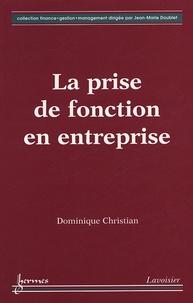 Dominique Christian - La prise en fonction en entreprise.