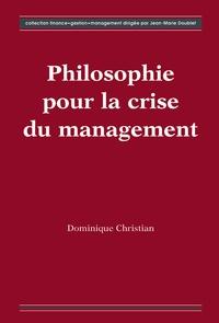 Dominique Christian - Philosophie pour la crise du management.