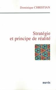 Dominique Christian - Stratégie et principe de réalité.