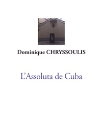 Dominique Chryssoulis - L'Assoluta de Cuba.