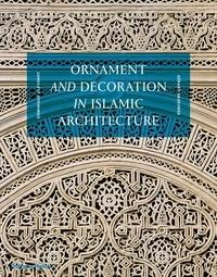 Dominique Clévenot - Ornament and decoration in islamic architecture.
